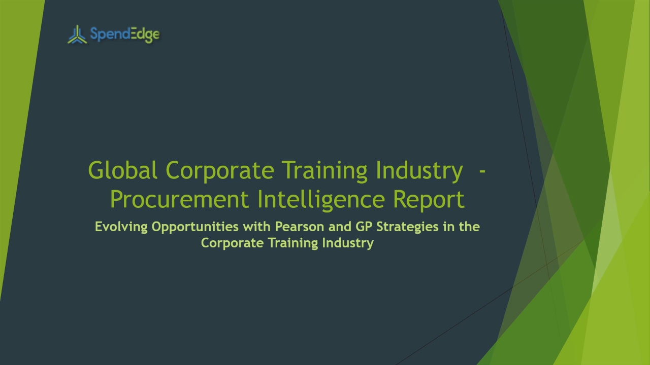SpendEdge, a global procurement market intelligence firm, has announced the release of its Global Corporate Training Industry - Procurement Intelligence Report.
