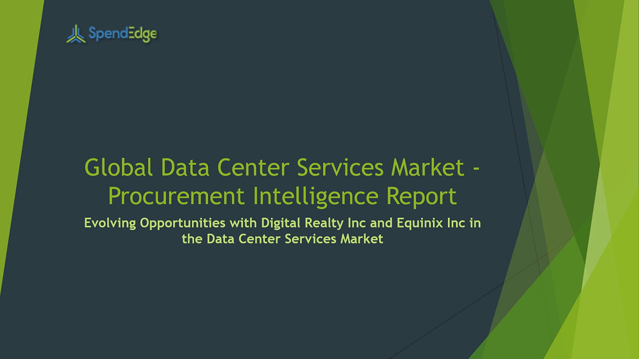 SpendEdge, a global procurement market intelligence firm, has announced the release of its Global Data Center Services Market - Procurement Intelligence Report.