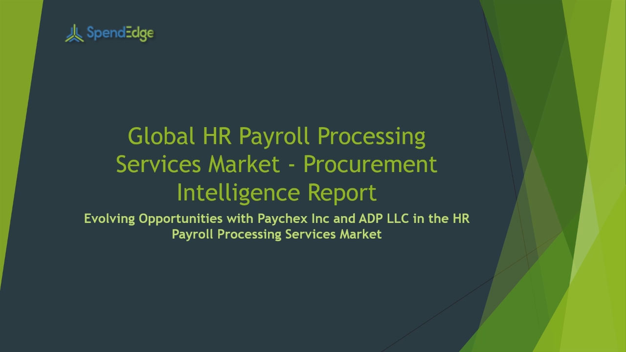SpendEdge, a global procurement market intelligence firm, has announced the release of its Global HR Payroll Processing Services Market - Procurement Intelligence Report.