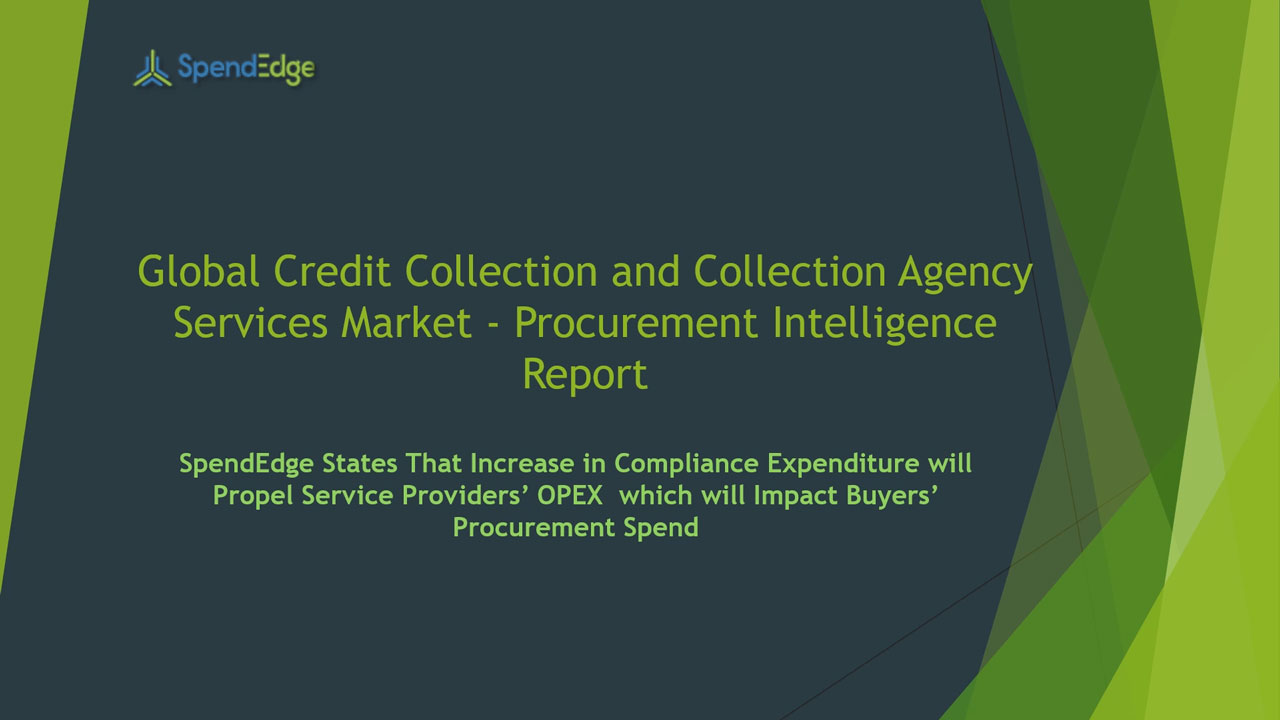 SpendEdge, a global procurement market intelligence firm, has announced the release of its Global Credit Collection and Collection Agency Services Market - Procurement Intelligence Report.