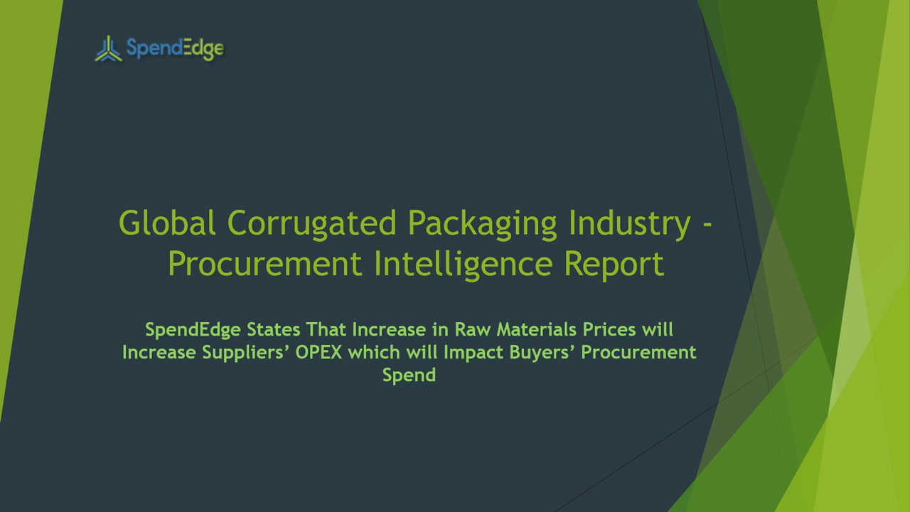 SpendEdge, a global procurement market intelligence firm, has announced the release of its Global Corrugated Packaging Industry - Procurement Intelligence Report.