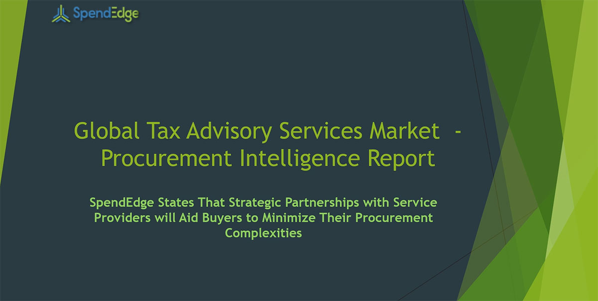 SpendEdge, a global procurement market intelligence firm, has announced the release of its Global Tax Advisory Services Market - Procurement Intelligence Report.