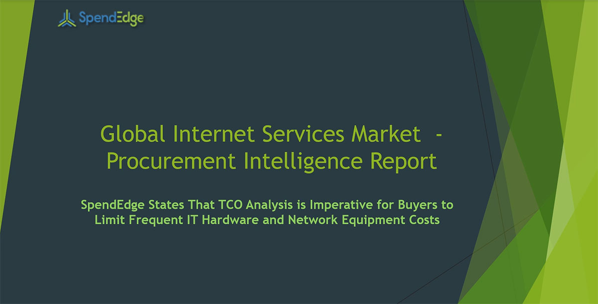 SpendEdge, a global procurement market intelligence firm, has announced the release of its Global Internet Services Market - Procurement Intelligence Report.