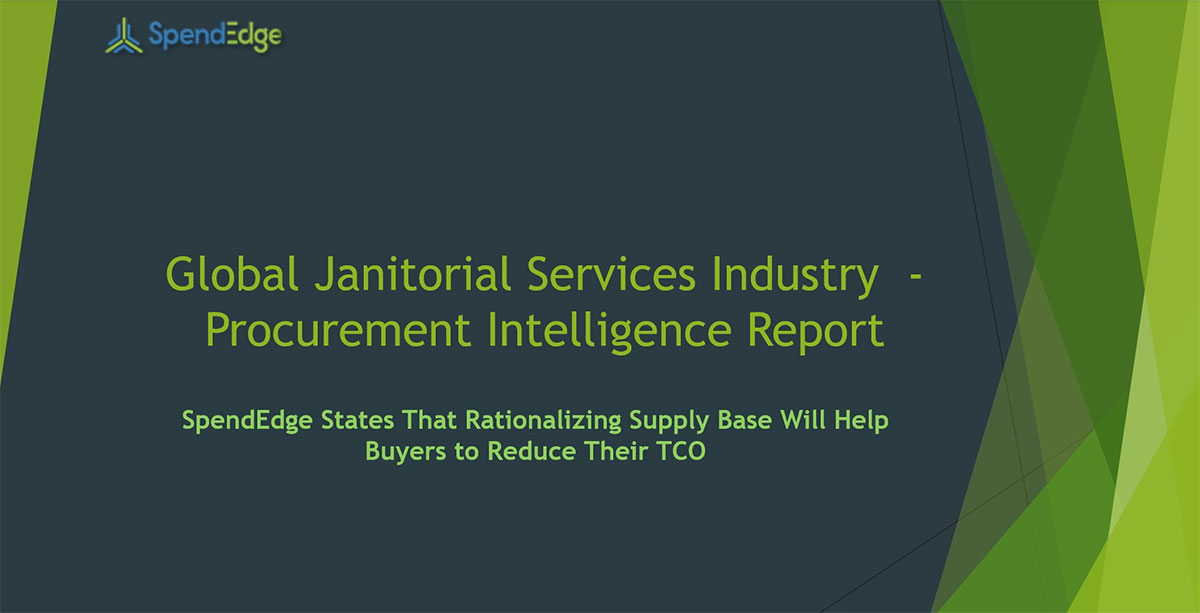 SpendEdge, a global procurement market intelligence firm, has announced the release of its Global Janitorial Services Industry - Procurement Intelligence Report.