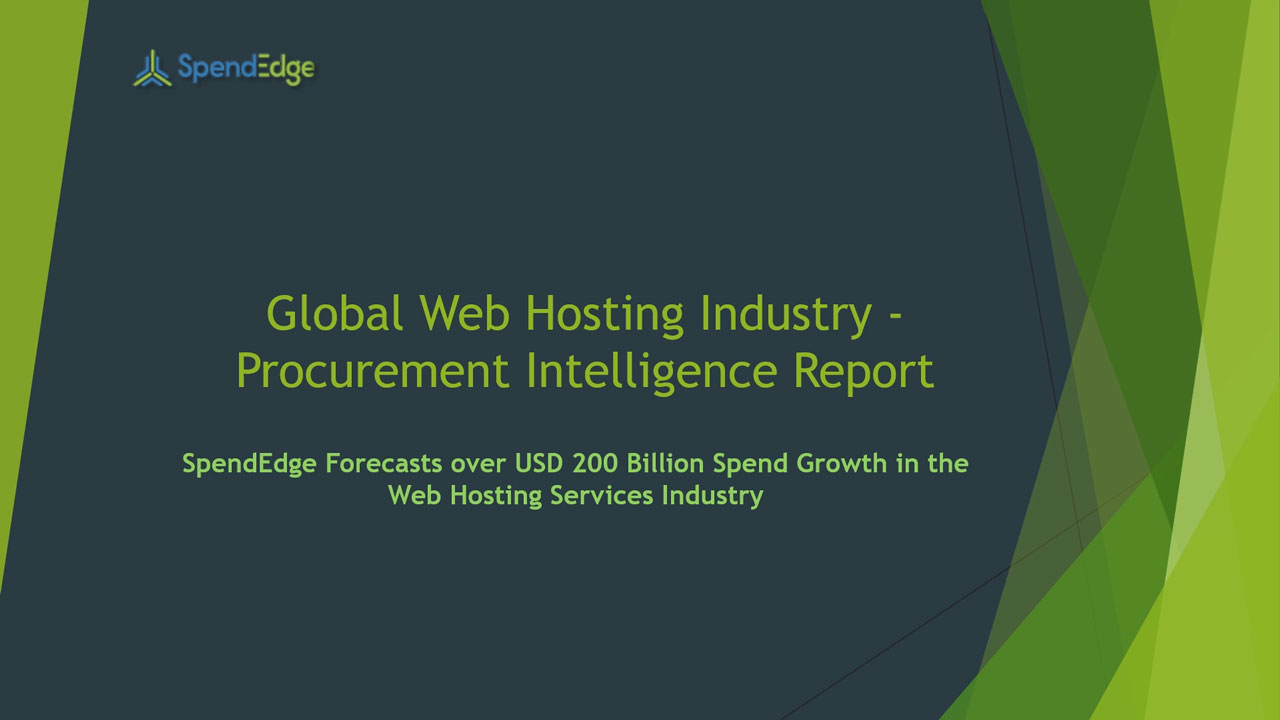 SpendEdge, a global procurement market intelligence firm, has announced the release of its Global Web Hosting Services Industry - Procurement Intelligence Report.