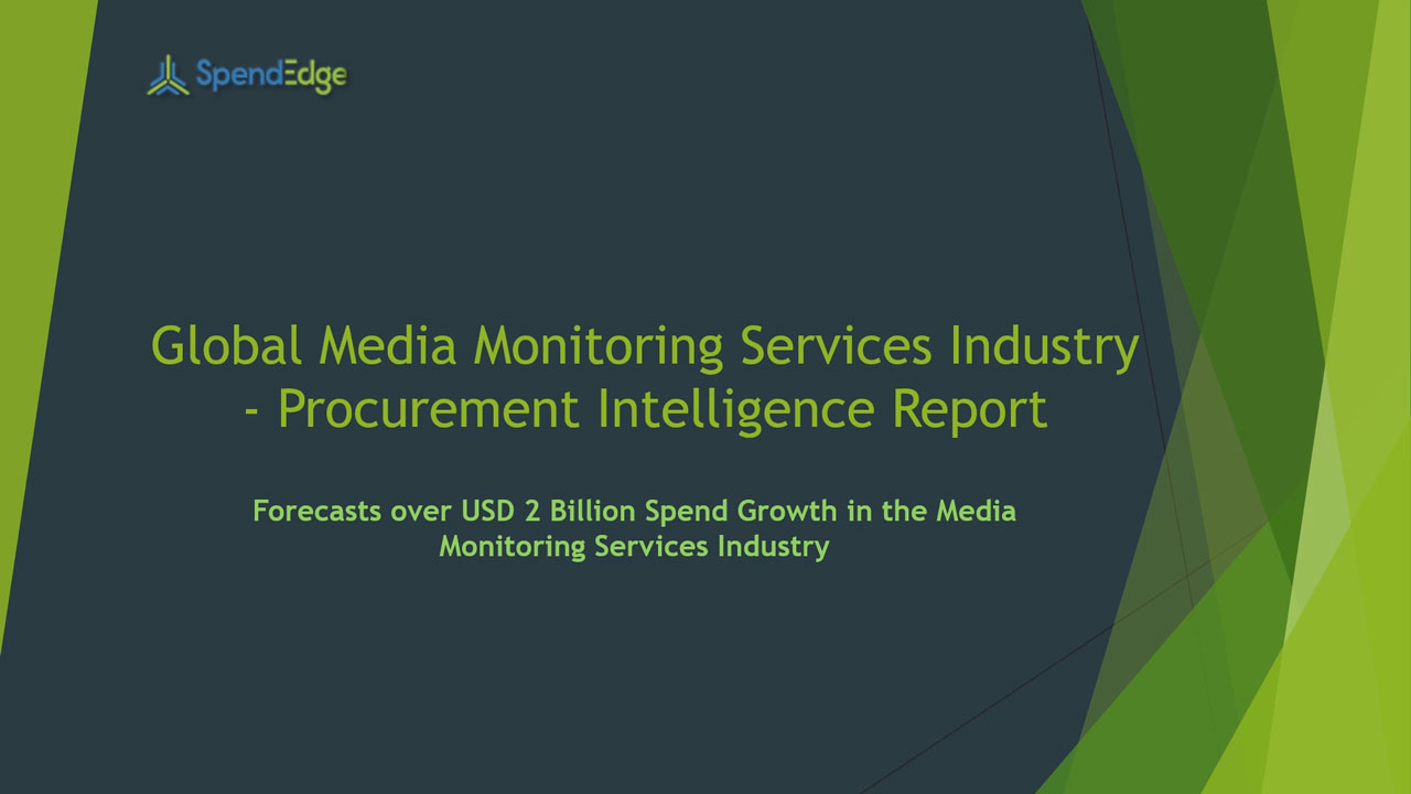 SpendEdge, a global procurement market intelligence firm, has announced the release of its Global Media Monitoring Services Industry - Procurement Intelligence Report.