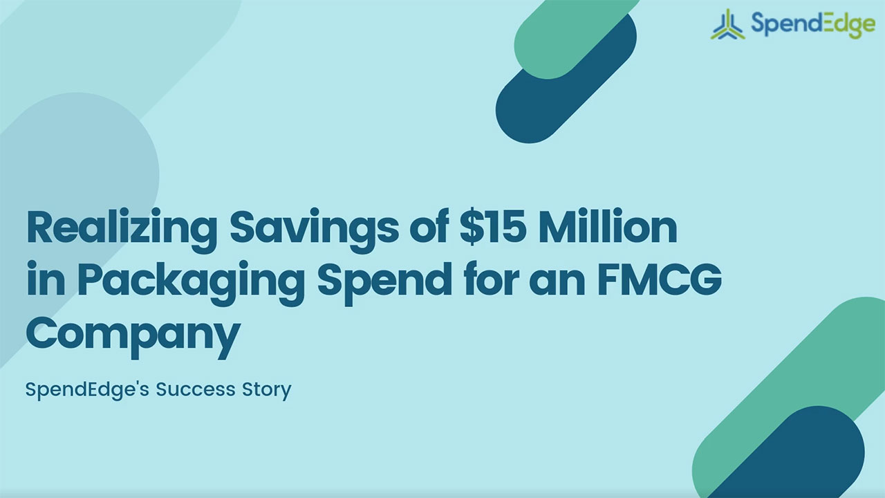 Realizing Savings of $15 Million in Packaging Spend for an FMCG Company.