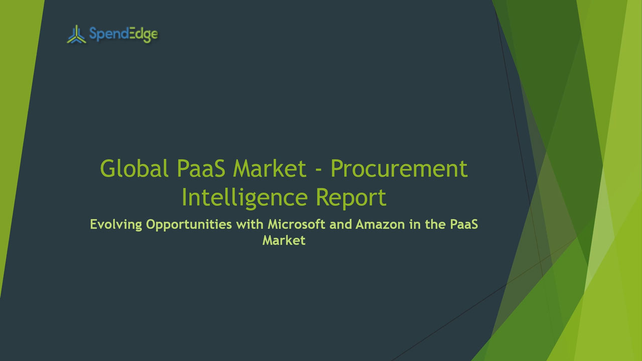 SpendEdge, a global procurement market intelligence firm, has announced the release of its Global PaaS Market - Procurement Intelligence Report.
