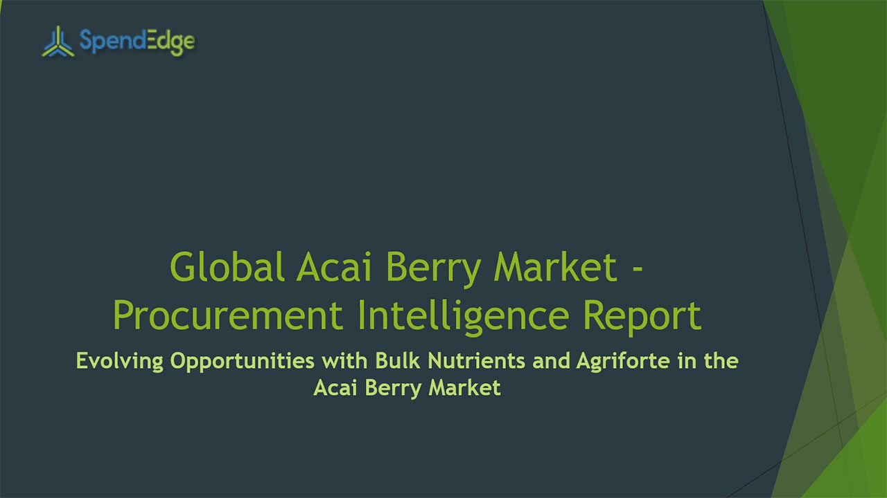 SpendEdge, a global procurement market intelligence firm, has announced the release of its Global Acai Berry Market - Procurement Intelligence Report.