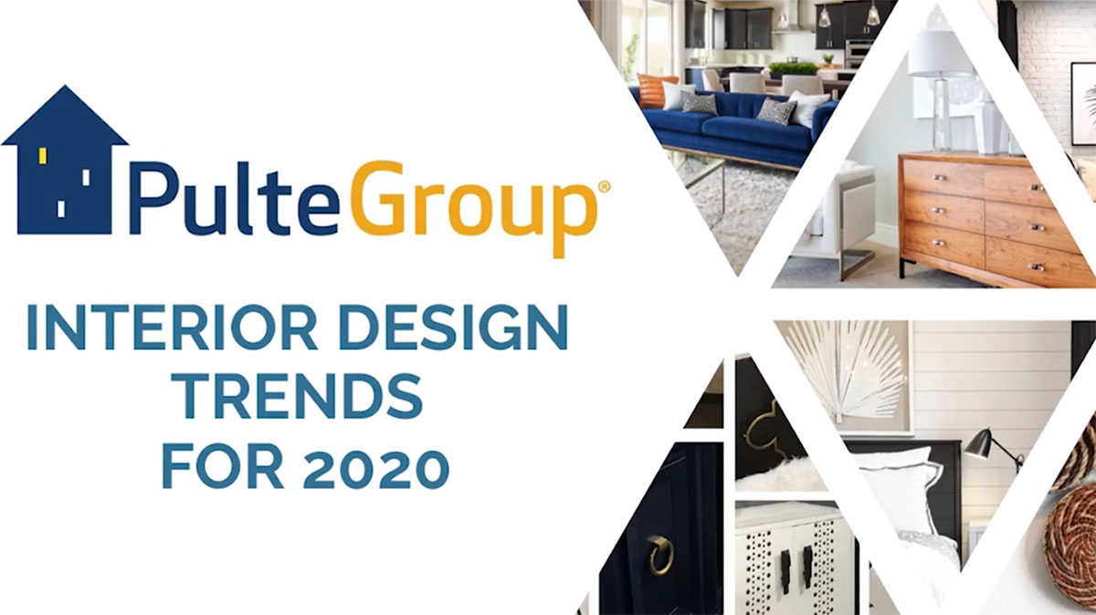 PulteGroup 2020 Design Trends