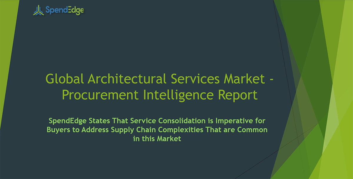 SpendEdge, a global procurement market intelligence firm, has announced the release of its Global Architectural Services Market - Procurement Intelligence Report.