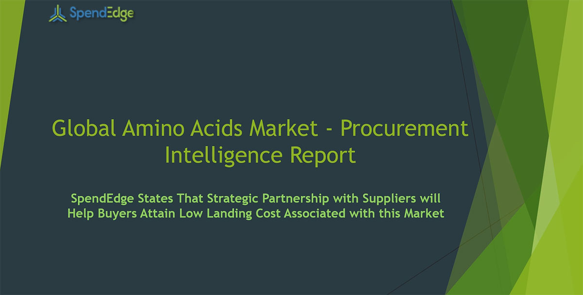 SpendEdge, a global procurement market intelligence firm, has announced the release of its Global Amino Acids Market - Procurement Intelligence Report.