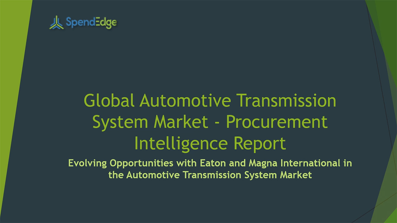 SpendEdge, a global procurement market intelligence firm, has announced the release of its Global Automotive Transmission System Market - Procurement Intelligence Report.