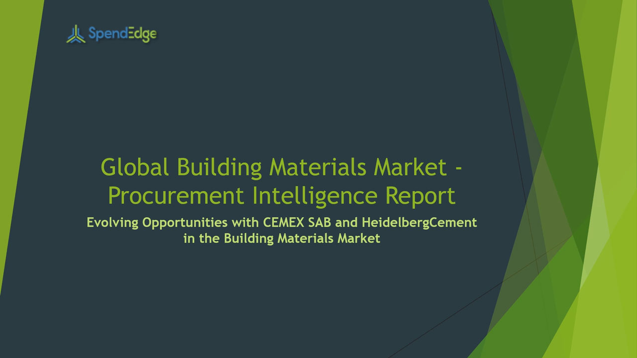 SpendEdge, a global procurement market intelligence firm, has announced the release of its Global Building Materials Market - Procurement Intelligence Report.