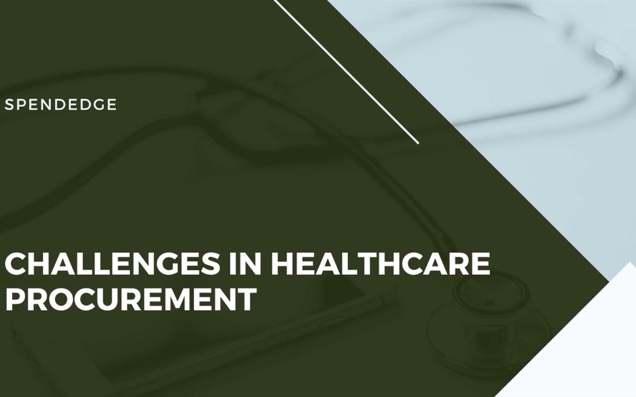 Challenges in Healthcare Procurement.