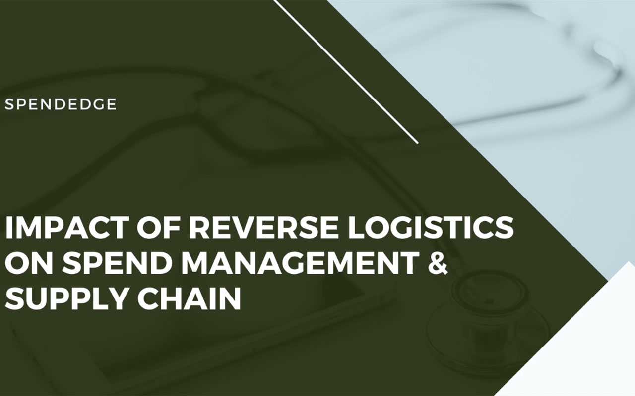 Impact of Reverse Logistics on Spend Management & Supply Chain.