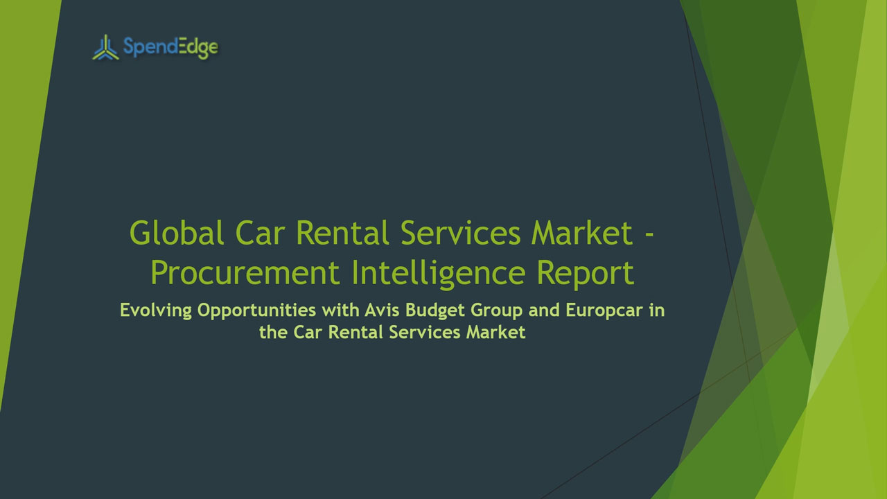 SpendEdge, a global procurement market intelligence firm, has announced the release of its Global Car Rental Services Market - Procurement Intelligence Report.