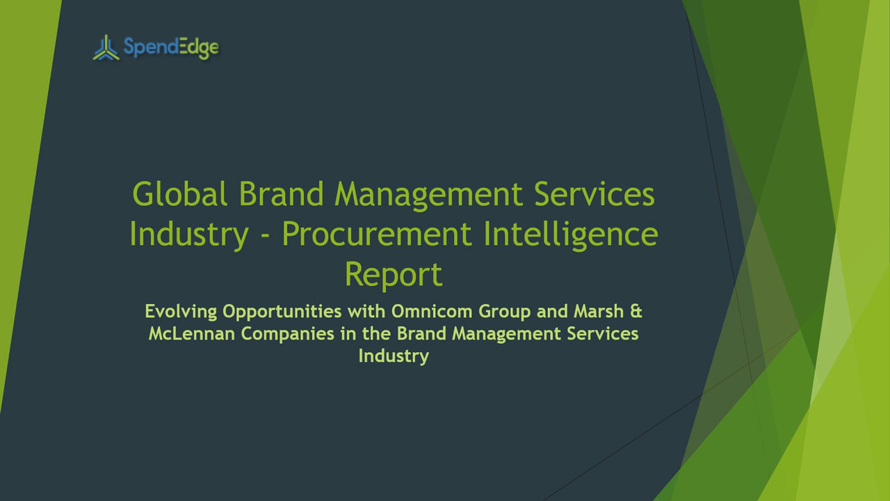 SpendEdge, a global procurement market intelligence firm, has announced the release of its Global Brand Management Services Industry - Procurement Intelligence Report.