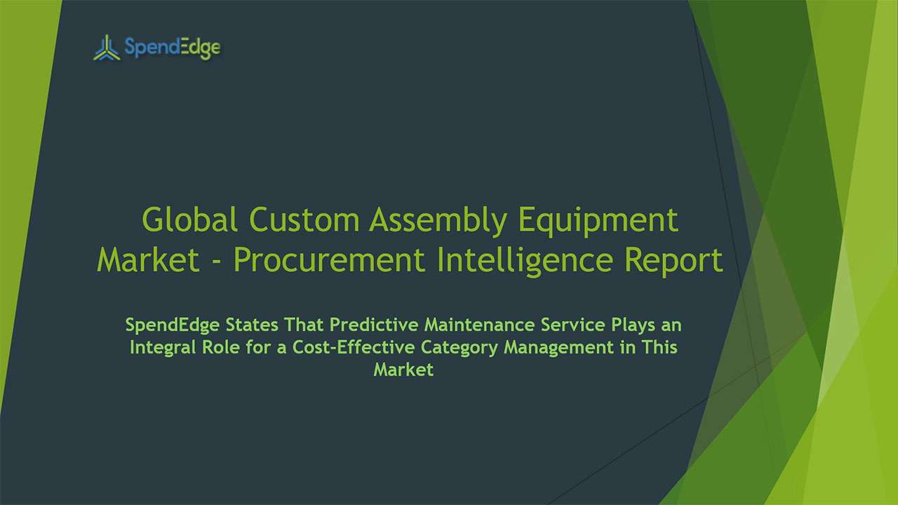 SpendEdge, a global procurement market intelligence firm, has announced the release of its Global Custom Assembly Equipment Market - Procurement Intelligence Report.