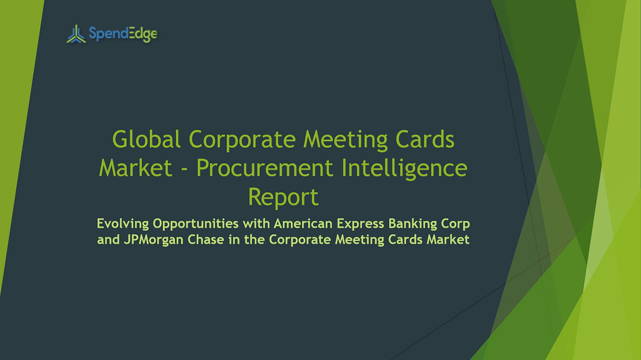 SpendEdge, a global procurement market intelligence firm, has announced the release of its Global Corporate Meeting Cards Market - Procurement Intelligence Report.