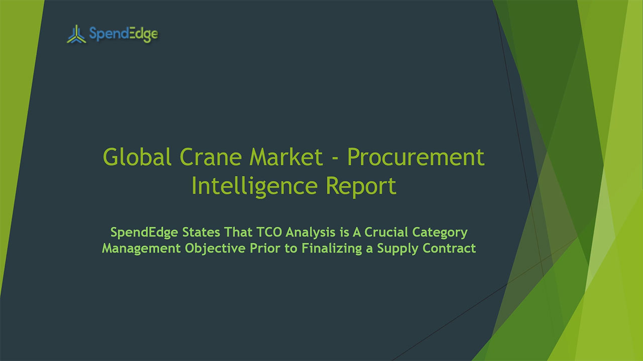 SpendEdge, a global procurement market intelligence firm, has announced the release of its Global Crane Market - Procurement Intelligence Report.
