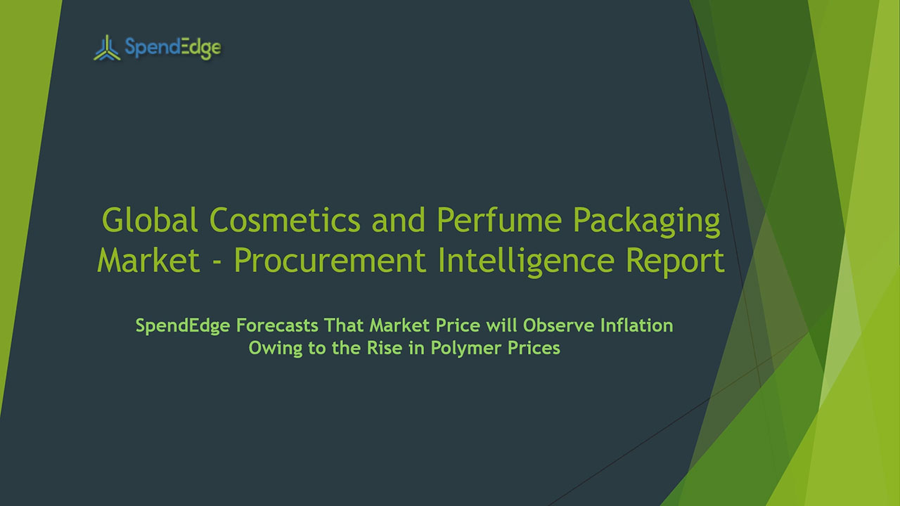 SpendEdge, a global procurement market intelligence firm, has announced the release of its Global Cosmetics and Perfume Packaging Market - Procurement Intelligence Report.