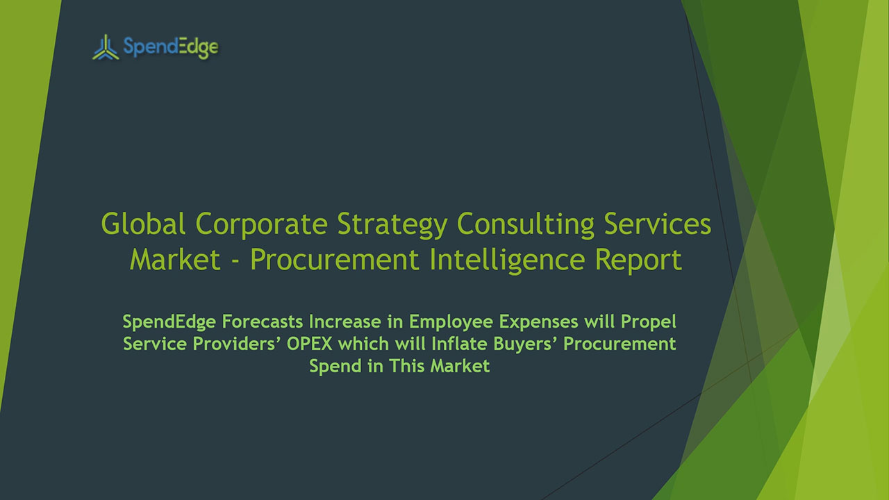 SpendEdge, a global procurement market intelligence firm, has announced the release of its Global Corporate Strategy Consulting Services Market - Procurement Intelligence Report.