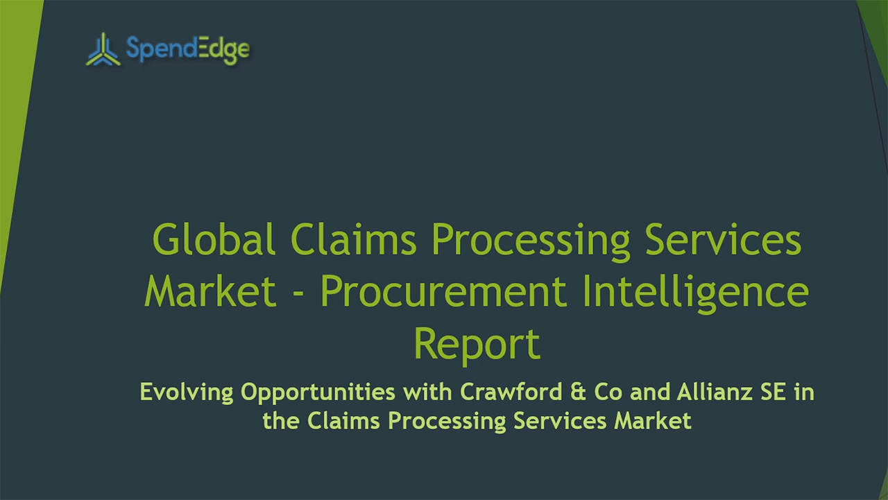 SpendEdge, a global procurement market intelligence firm, has announced the release of its Global Claims Processing Services Market - Procurement Intelligence Report.