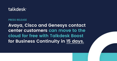 Talkdesk Boost for Business Continuity neutralizes the impact of natural disasters on support operations with fast and easy transitions from on-premises to cloud contact center solutions (Graphic: Business Wire)