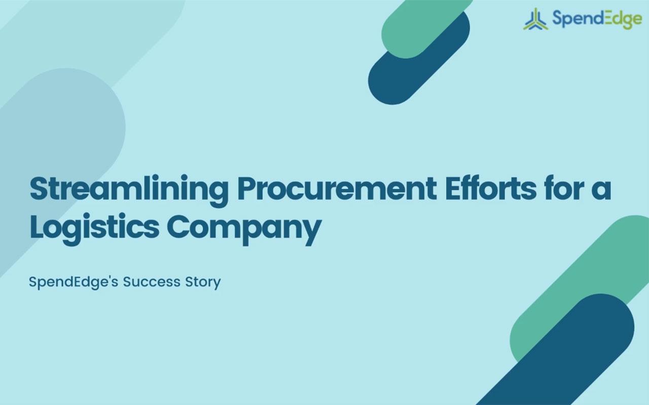 Streamlining Procurement Efforts for a Logistics Company.
