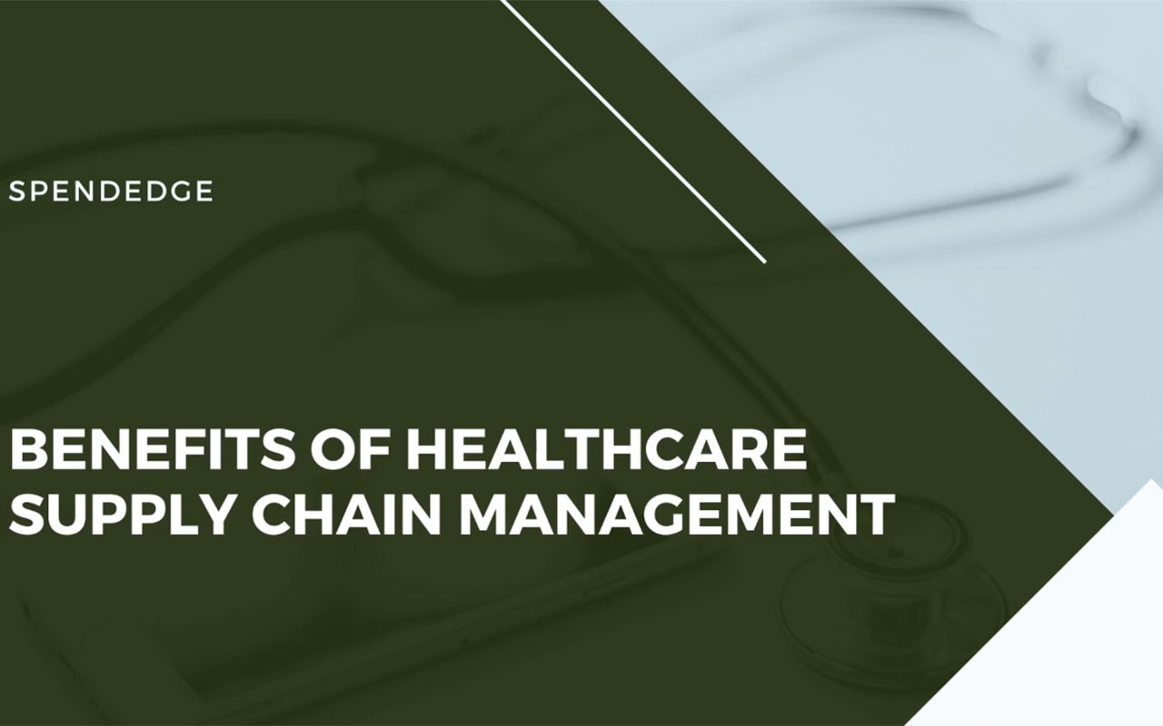 Benefits of Healthcare Supply Chain Management.