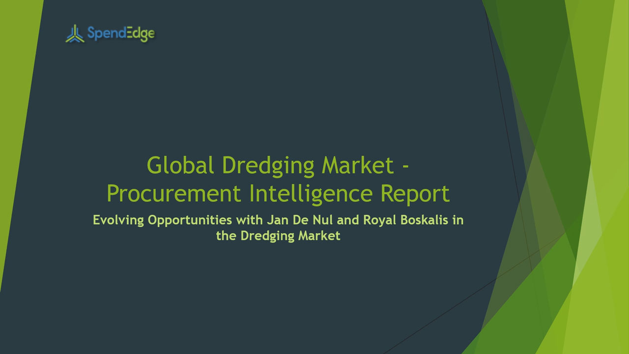 SpendEdge, a global procurement market intelligence firm, has announced the release of its Global Dredging Market - Procurement Intelligence Report.