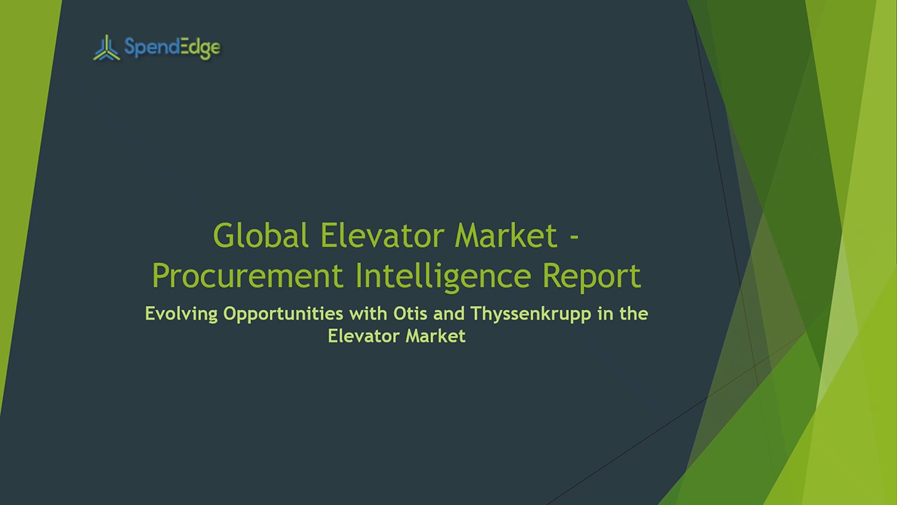 SpendEdge, a global procurement market intelligence firm, has announced the release of its Global Elevator Market - Procurement Intelligence Report.