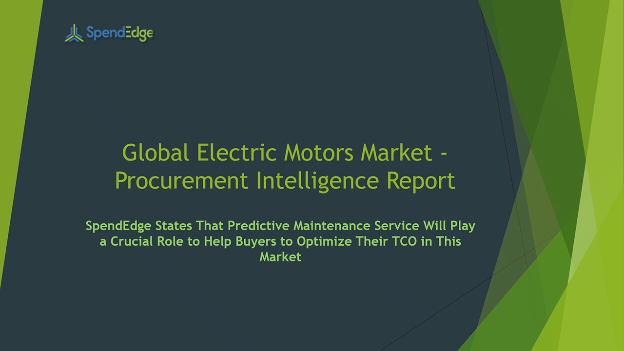 SpendEdge, a global procurement market intelligence firm, has announced the release of its Global Electric Motors Market - Procurement Intelligence Report.