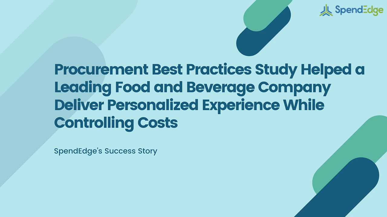 Procurement Best Practices Study Helped a Leading Food and Beverage Company Deliver Personalized Experience While Controlling Costs.