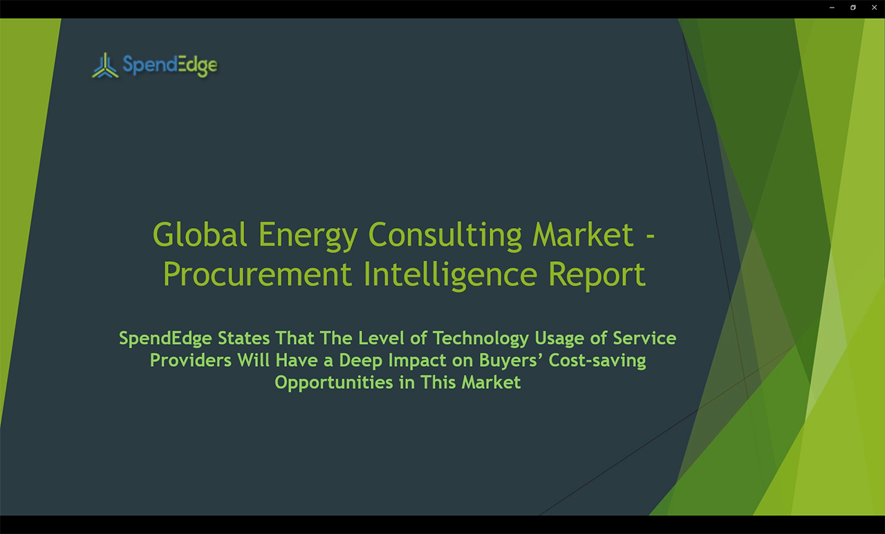 SpendEdge, a global procurement market intelligence firm, has announced the release of its Global Energy Consulting Market - Procurement Intelligence Report.