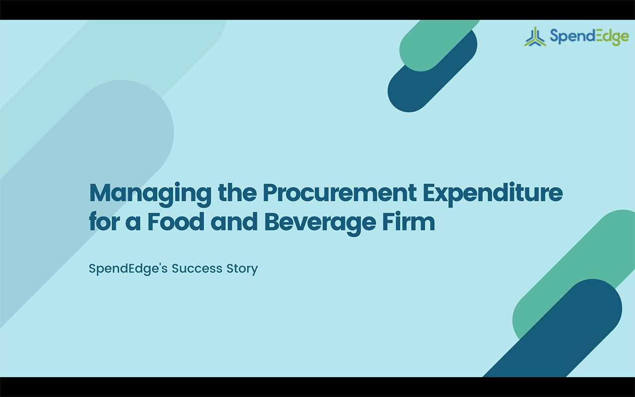 Managing the Procurement Expenditure for a Food and Beverage Firm.