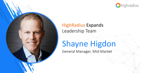 HighRadius, a fintech enterprise Software-as-a-Service (SaaS) company specializing in automating the order-to-cash and treasury management processes, today announced the addition of Shayne Higdon as General Manager, Mid-Market. (Photo: Business Wire)