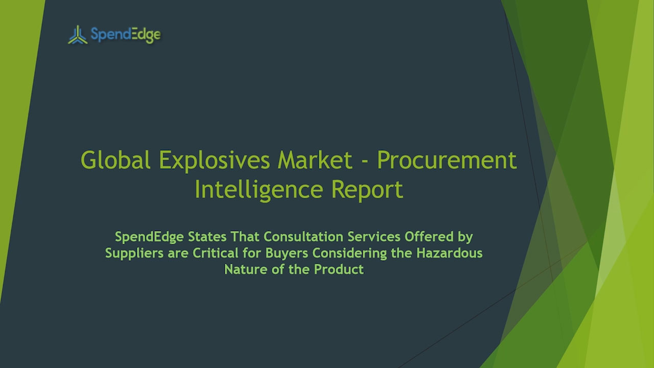 SpendEdge, a global procurement market intelligence firm, has announced the release of its Global Explosives Market - Procurement Intelligence Report