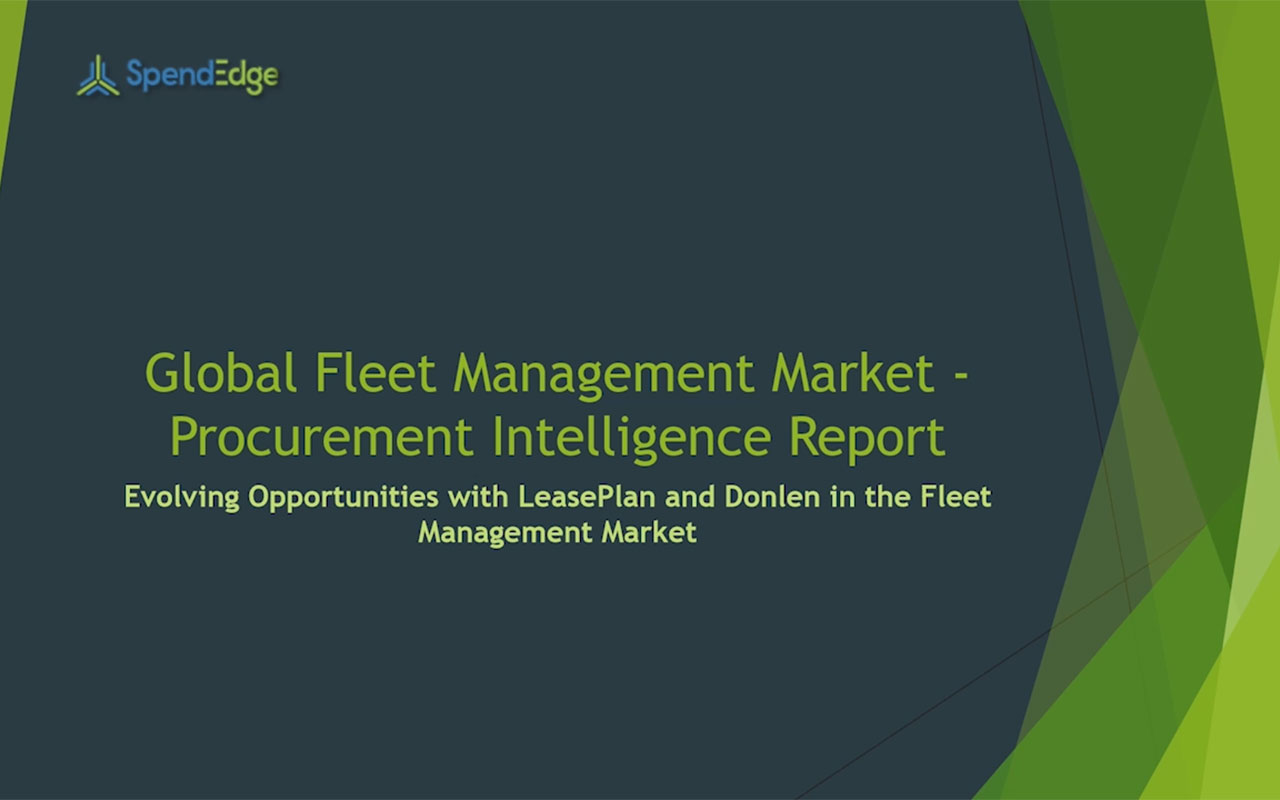SpendEdge, a global procurement market intelligence firm, has announced the release of its Global Fleet Management Market - Procurement Intelligence Report