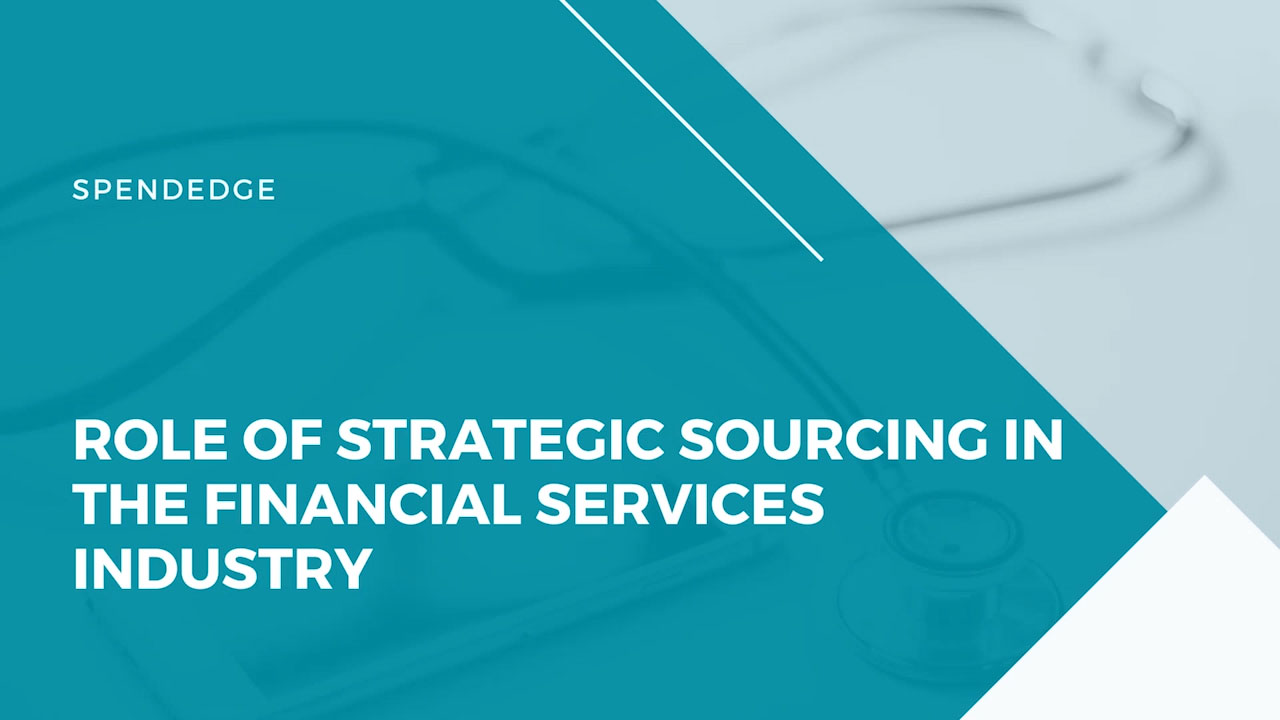 Role of Strategic Sourcing in the Financial Services Industry.