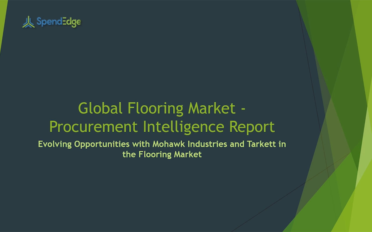 SpendEdge, a global procurement market intelligence firm, has announced the release of its Global Flooring Market - Procurement Intelligence Report