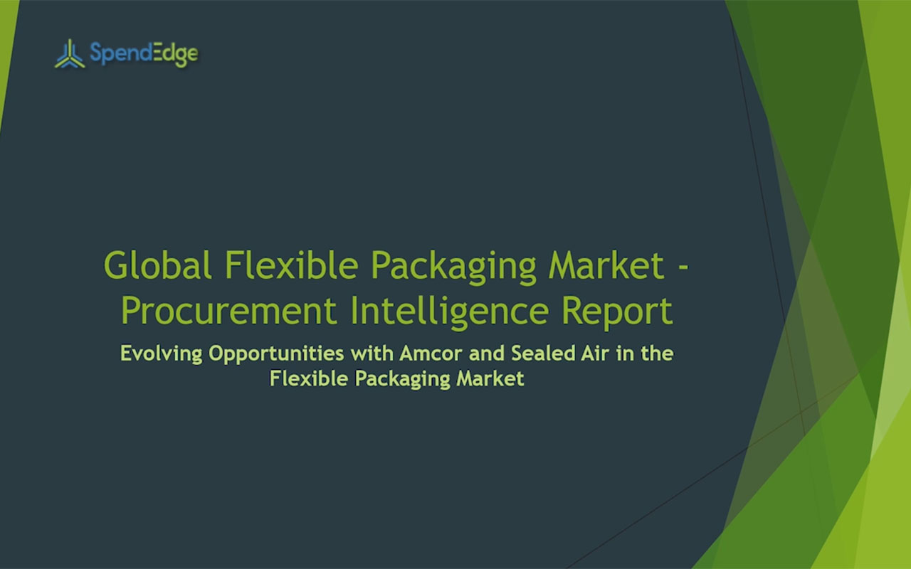 SpendEdge, a global procurement market intelligence firm, has announced the release of its Global Flexible Packaging Market - Procurement Intelligence Report