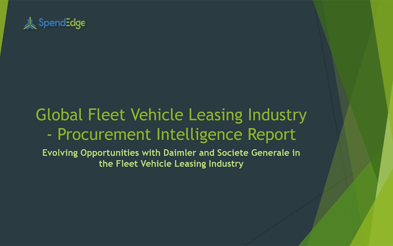 SpendEdge, a global procurement market intelligence firm, has announced the release of its Global Fleet Vehicle Leasing Industry - Procurement Intelligence Report