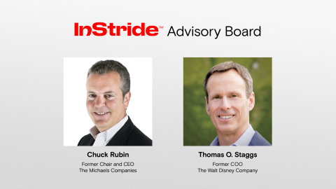 InStride adds Chuck Rubin, former Chair and CEO of The Michaels Companies, and Thomas O. Staggs, former COO of The Walt Disney Company, to its Advisory Board. (Photo: Business Wire)