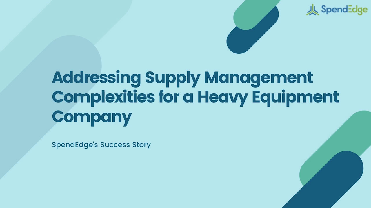 Addressing Supply Management Complexities for a Heavy Equipment Company.