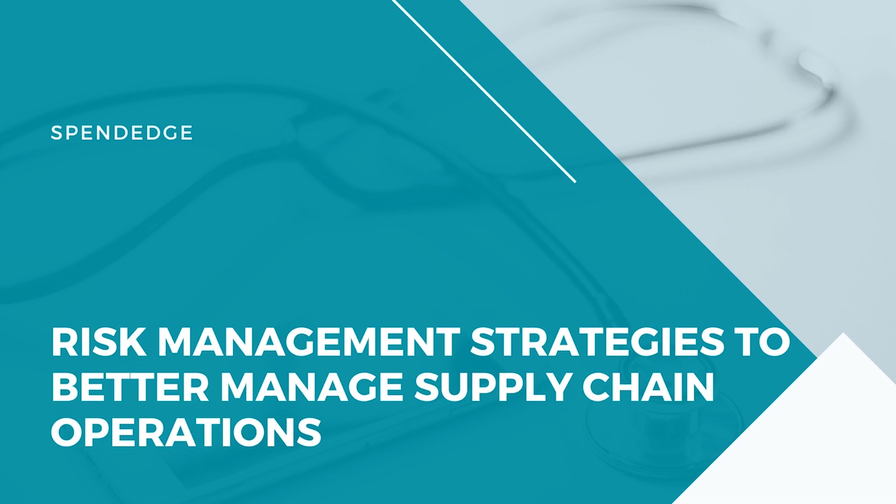 Risk Management Strategies to Better Manage Supply Chain Operations.