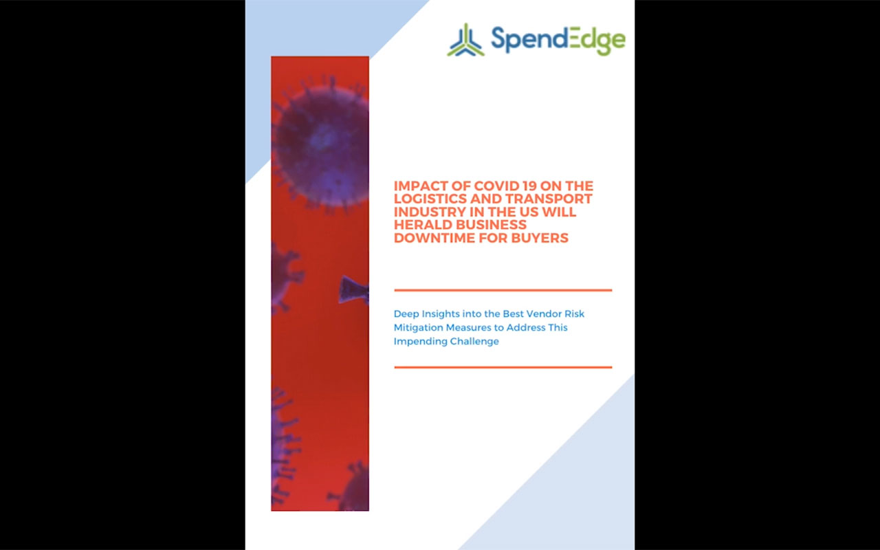 SpendEdge advises vendor risk mitigation practices to address the emerging supply chain risks in the logistics and transport industry in the US caused by the impact of COVID 19