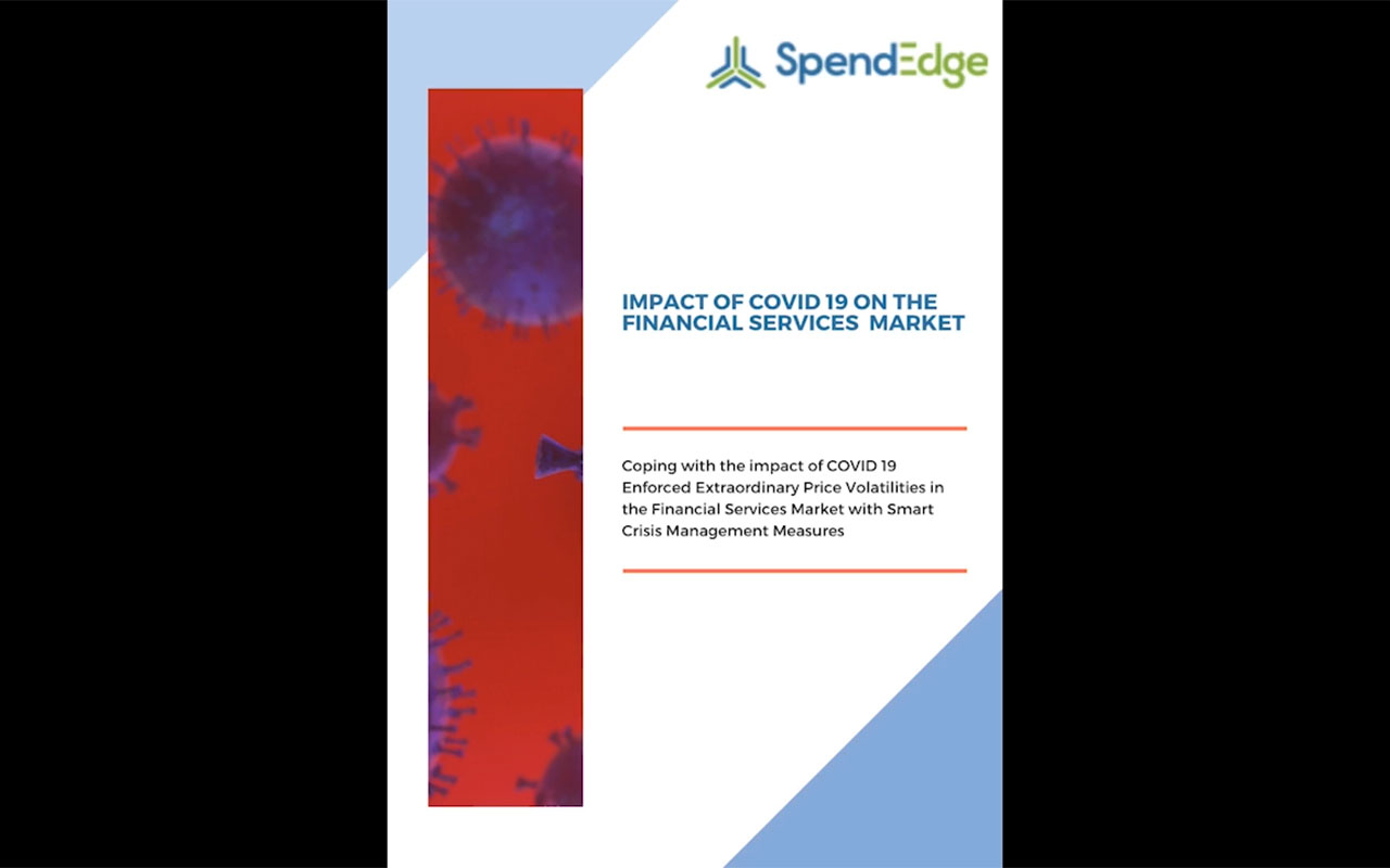 SpendEdge advises crisis management measures to combat price volatilities caused due to the impact of COVID 19 in the financial services market