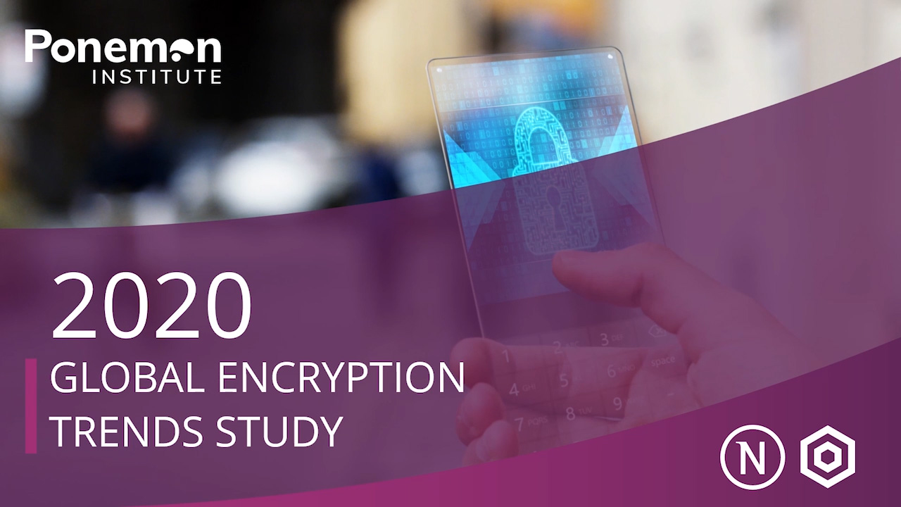 2020 Global Encryption Trends Study highlights